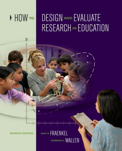 How to Design and Evaluate Research in Education  7th 2009 edition cover