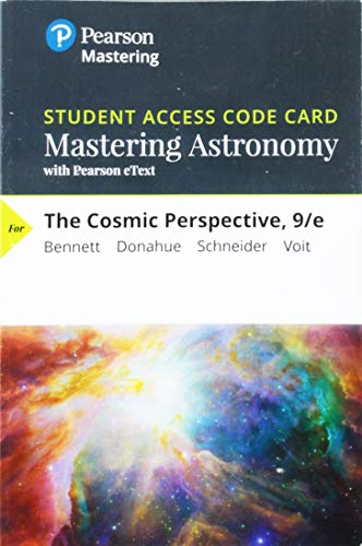 Mastering Astronomy with Pearson EText -- Standalone Access Card -- for the Cosmic Perspective  9th 9780135180969 Front Cover
