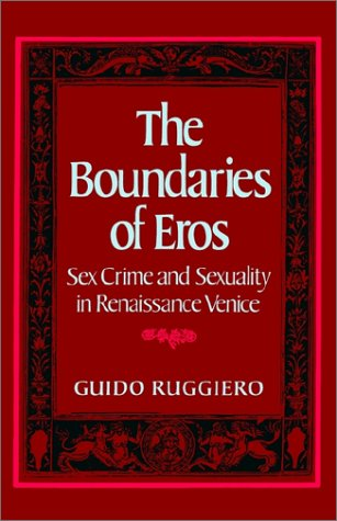 Boundaries of Eros Sex Crime and Sexuality in Renaissance Venice  1985 (Reprint) edition cover