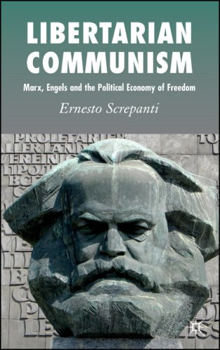 Libertarian Communism Marx, Engels and the Political Economy of Freedom  2007 9780230018969 Front Cover