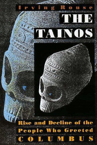 Tainos Rise and Decline of the People Who Greeted Columbus N/A edition cover