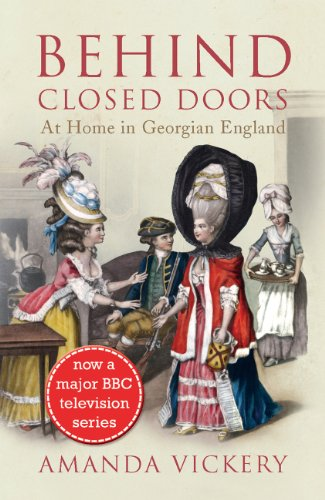 Behind Closed Doors At Home in Georgian England  2010 edition cover