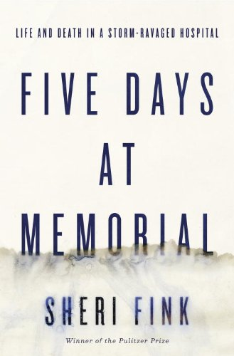 Five Days at Memorial Life and Death in a Storm-Ravaged Hospital  2013 edition cover