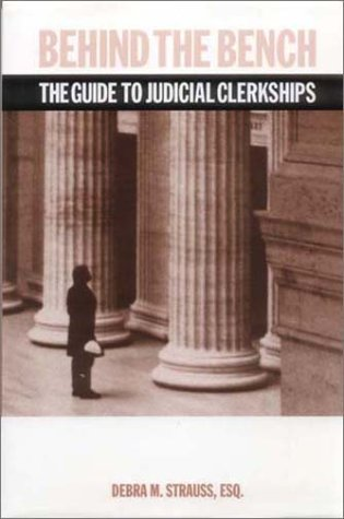 Behind the Bench The Guide to Judicial Clerkships 2002nd 2002 edition cover
