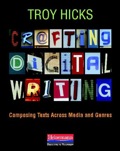 Crafting Digital Writing Composing Texts Across Media and Genres  2013 edition cover