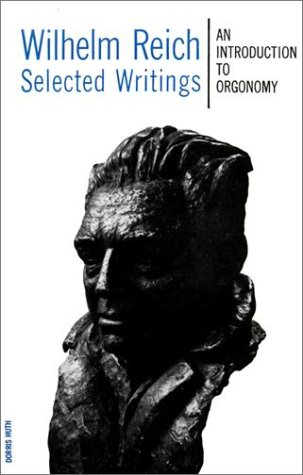 Wilhelm Reich - Selected Writings An Introduction to Orgonomy N/A edition cover