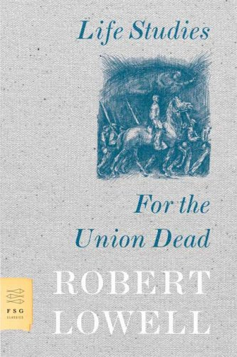 Life Studies and for the Union Dead   2007 edition cover