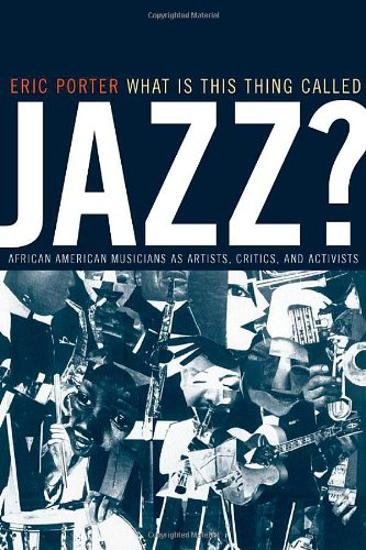 What Is This Thing Called Jazz? African American Musicians as Artists, Critics, and Activists  2002 edition cover