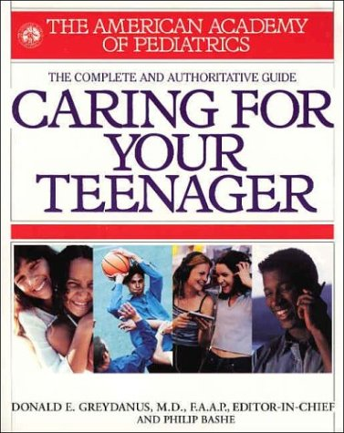 American Academy of Pediatrics Caring for Your Teenager   2003 9780553379969 Front Cover