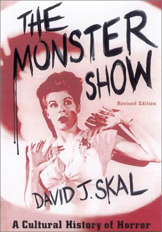 Monster Show A Cultural History of Horror  2001 (Revised) edition cover
