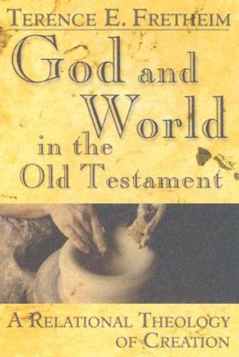 God and World in the Old Testament A Relational Theology of Creation  2005 edition cover