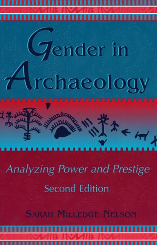 Gender in Archaeology Analyzing Power and Prestige 2nd 2004 (Revised) edition cover