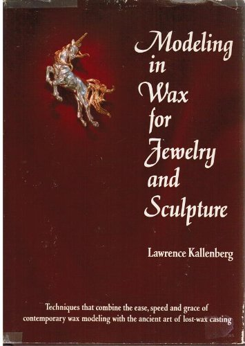 Modeling in Wax for Jewelry and Sculpture   1981 edition cover