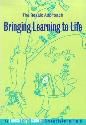 Bringing Learning to Life The Reggio Approach to Early Childhood Education  2003 9780807742969 Front Cover