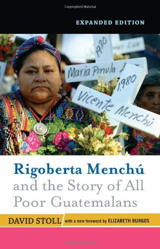 Rigoberta Mench� and the Story of All Poor Guatemalans  2nd 2008 edition cover