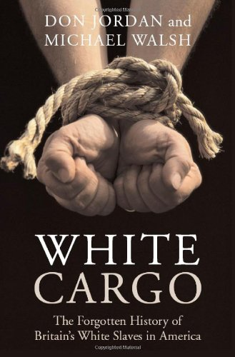 White Cargo The Forgotten History of Britain's White Slaves in America  2008 edition cover