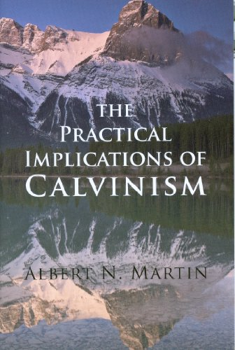 Practical Implications of Calvinism N/A 9780851512969 Front Cover