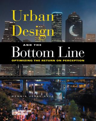 Urban Design and the Bottom Line Optimizing the Return on Perception  2008 edition cover