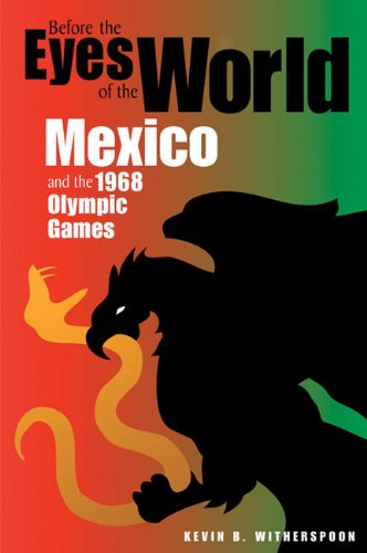 Before the Eyes of the World Mexico and the 1968 Olympic Games  2014 edition cover