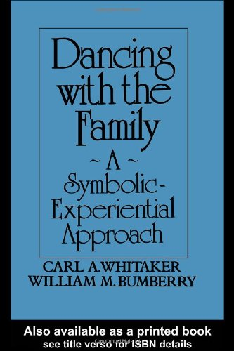 Dancing with the Family A Symbolic-Experiential Approach  1988 edition cover