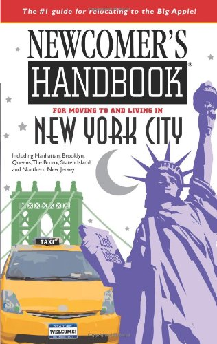 Newcomer's Handbook for Moving to and Living in New York City Including Manhattan, Brooklyn, Queens, the Bronx, Staten Island, and Northern New Jersey 22nd 2009 (Revised) edition cover