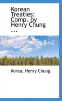 Korean Treaties Comp. by Henry Chung ... N/A edition cover