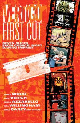 Vertigo First Cut Seven Slices from Comics' Most Daring Imprint N/A 9781401217969 Front Cover