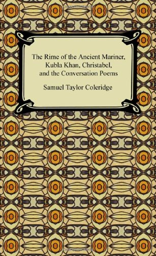 The Rime of the Ancient Mariner, Kubla Khan, Christabel, and the Conversation Poems:   2009 edition cover