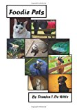 Foodie Pets  N/A 9781483918969 Front Cover