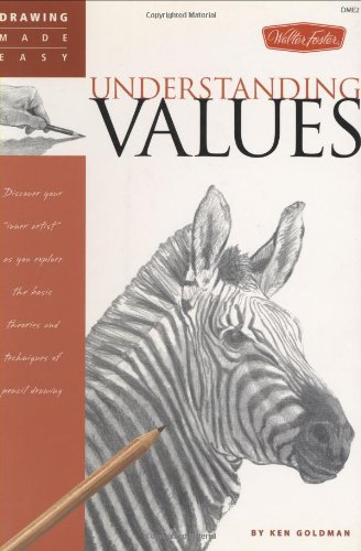 "Understanding Values Discover Your ""Inner Artist"" As You Explore the Basic Theories and Techniques of Pencil Drawing  2006 edition cover"