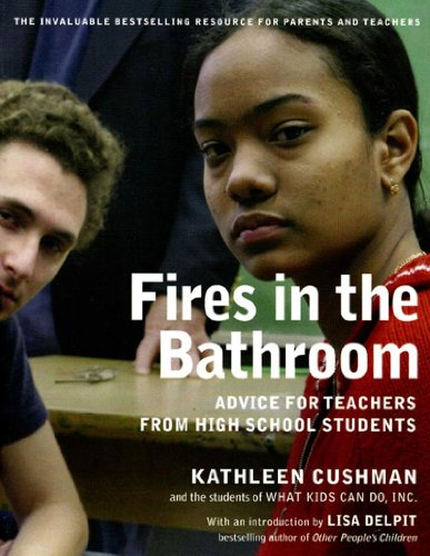 Fires in the Bathroom Advice for Teachers from High School Students  2005 edition cover