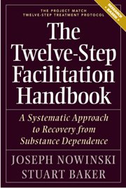 Twelve-Step Facilitation Handbook A Systematic Approach to Early Recovery from Substance Dependence  2003 edition cover
