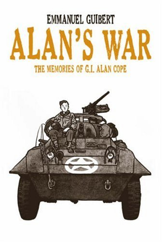 Alan's War The Memories of G. I. Alan Cope  2008 9781596430969 Front Cover