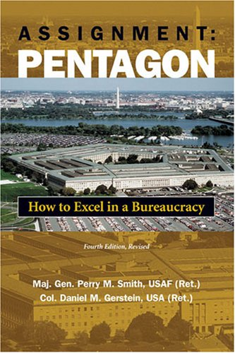 Assignment: Pentagon How to Excel in a Bureaucracy 4th 2007 edition cover