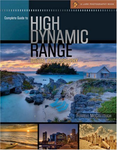 Complete Guide to High Dynamic Range Digital Photography   2008 edition cover