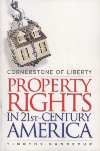 Cornerstone of Liberty Property Rights in 21st Century America  2006 edition cover