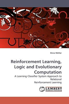 Reinforcement Learning, Logic and Evolutionary Computation  N/A 9783838301969 Front Cover