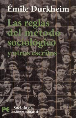 Las reglas del metodo sociologico y otros escritos/ The Rules of The Sociological Method and Other Writings:  2004 edition cover
