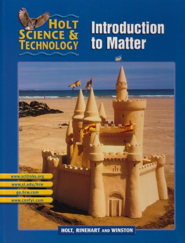 Holt Science and Technology 2002 Pt. K : Introduction to Matter 2nd 9780030647970 Front Cover