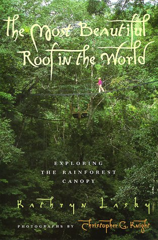 Most Beautiful Roof in the World Exploring the Rainforest Canopy N/A edition cover