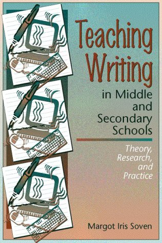 Teaching Writing in Middle and Secondary Schools Theory, Research and Practice  1999 edition cover