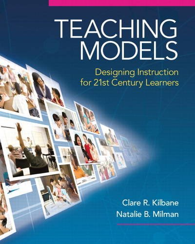 Teaching Models Designing Instruction for 21st Century Learners  2014 edition cover
