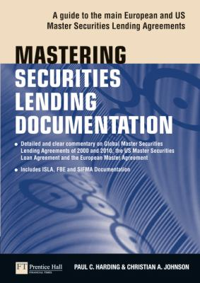 Mastering Securities Lending Documentation A Practical Guide to the Main European and US Master Securities Lending Agreements  2011 (Revised) 9780273734970 Front Cover