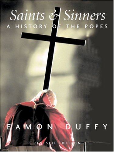 Saints and Sinners A History of the Popes 3rd 2006 edition cover