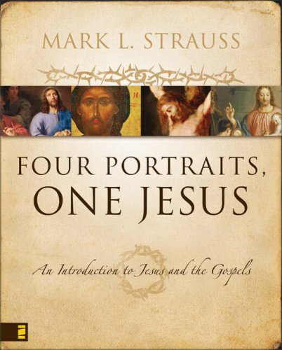 Four Portraits, One Jesus A Survey of Jesus and the Gospels  2007 edition cover