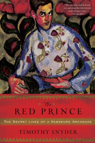 Red Prince The Secret Lives of a Habsburg Archduke N/A edition cover
