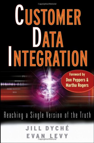 Customer Data Integration Reaching a Single Version of the Truth  2006 9780471916970 Front Cover