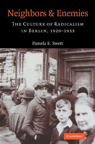 Neighbors and Enemies The Culture of Radicalism in Berlin, 1929-1933  2009 9780521039970 Front Cover