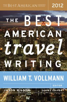 Best American Travel Writing 2012   2012 edition cover