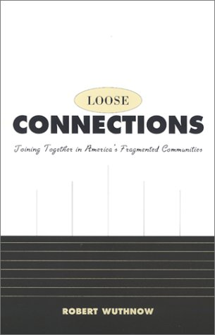Loose Connections Joining Together in America's Fragmented Communities  1998 edition cover